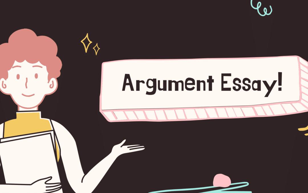 Argument Essay代写: Argument Essay写作攻略, 各个部分一一击破.